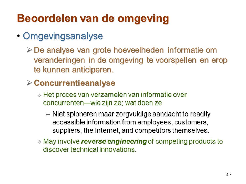 9–4 Beoordelen van de omgeving OmgevingsanalyseOmgevingsanalyse  De analyse van grote hoeveelheden informatie om veranderingen in de omgeving te voor