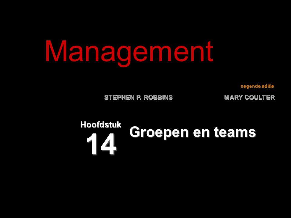 negende editie STEPHEN P. ROBBINS MARY COULTER Groepen en teams Hoofdstuk 14 Management