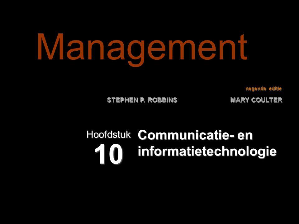 negende editie STEPHEN P. ROBBINS MARY COULTER Communicatie- en informatietechnologie Hoofdstuk 10 Management