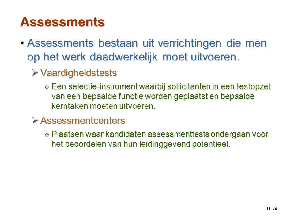 11–24 Assessments Assessments bestaan uit verrichtingen die men op het werk daadwerkelijk moet uitvoeren.Assessments bestaan uit verrichtingen die men