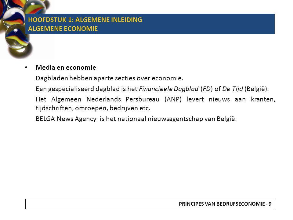 Media en economie Dagbladen hebben aparte secties over economie.