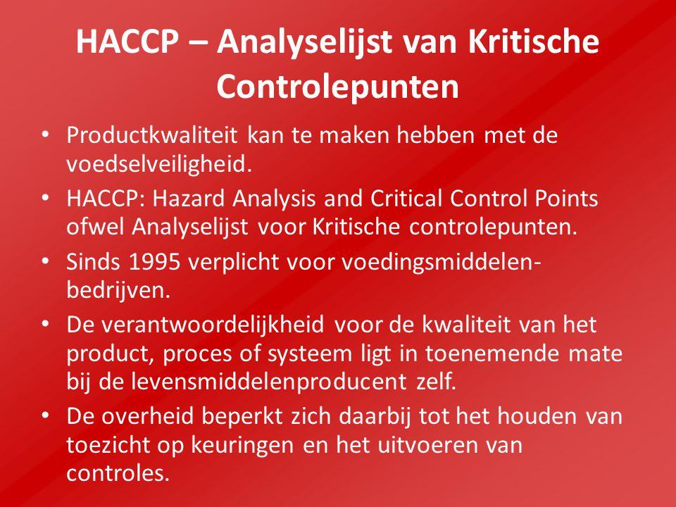 HACCP – Analyselijst van Kritische Controlepunten Productkwaliteit kan te maken hebben met de voedselveiligheid.