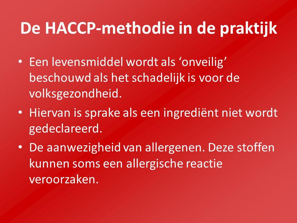 De HACCP-methodie in de praktijk Een levensmiddel wordt als 'onveilig' beschouwd als het schadelijk is voor de volksgezondheid.