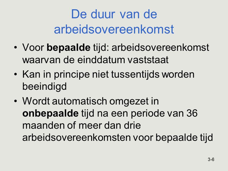 3-7 De arbeidsovereenkomst Voor het sluiten van de arbeids- overeenkomst zijn geen specifieke regels opgenomen in het arbeids- recht