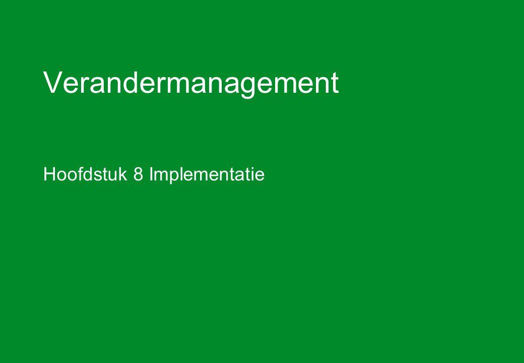 Verandermanagement Hoofdstuk 8 Implementatie