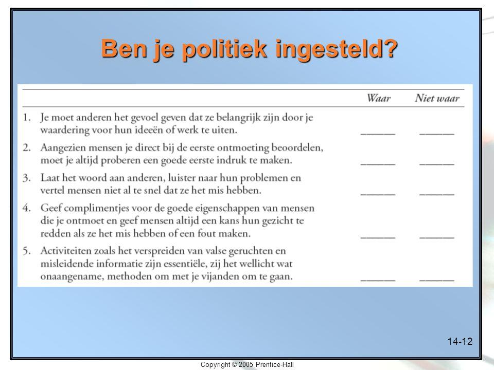 14-12 Copyright © 2005 Prentice-Hall Ben je politiek ingesteld?