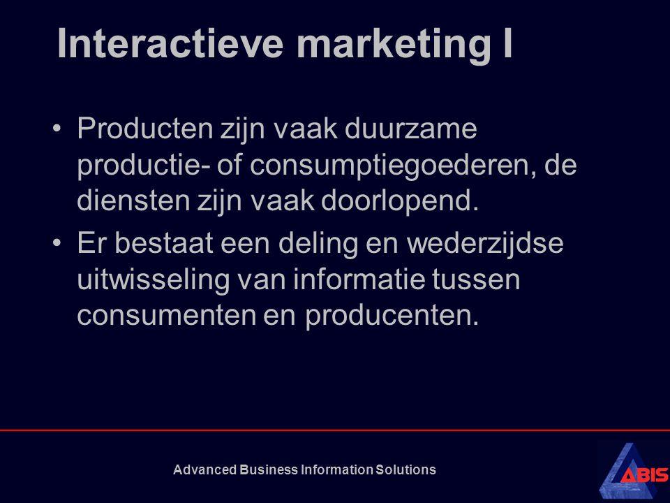 Advanced Business Information Solutions Interactieve marketing I Producten zijn vaak duurzame productie- of consumptiegoederen, de diensten zijn vaak doorlopend.