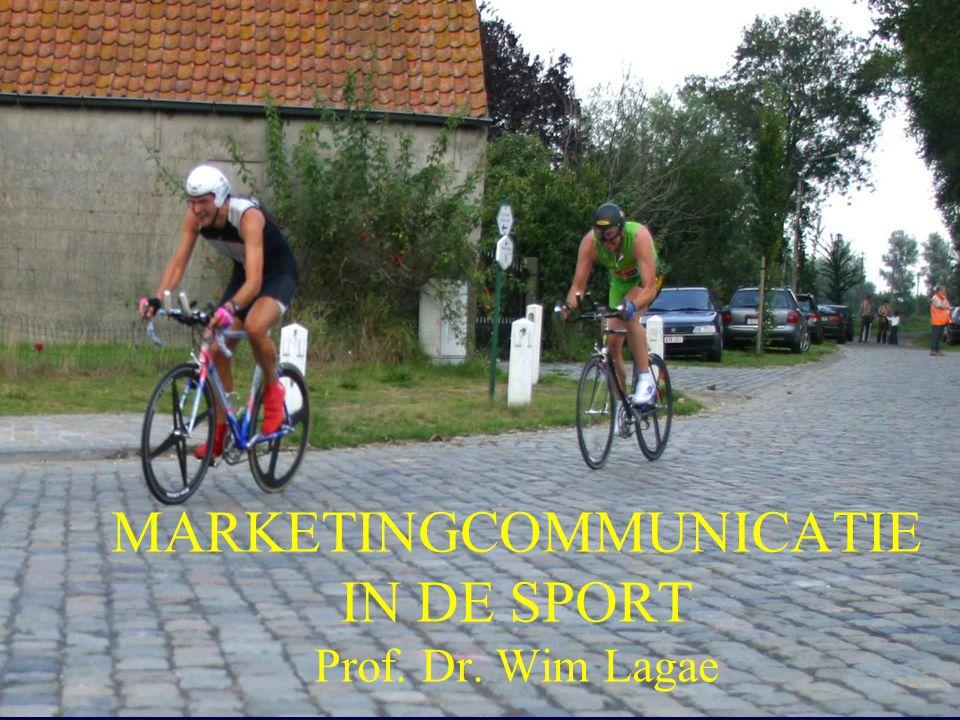 1 MARKETINGCOMMUNICATIE IN DE SPORT Prof. Dr. Wim Lagae
