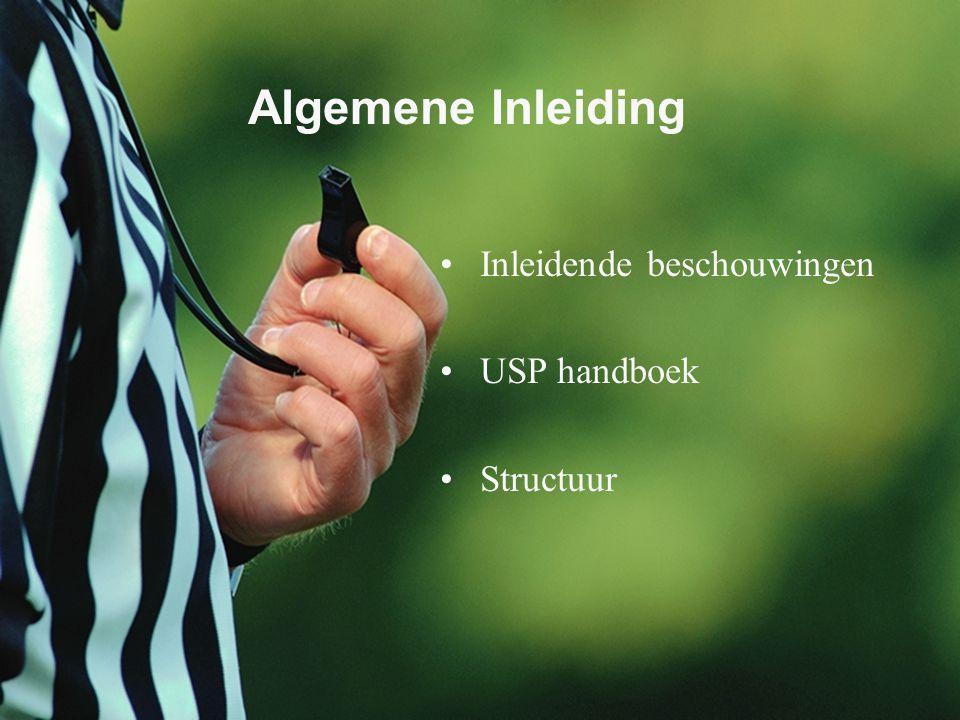 2 Algemene Inleiding Inleidende beschouwingen USP handboek Structuur