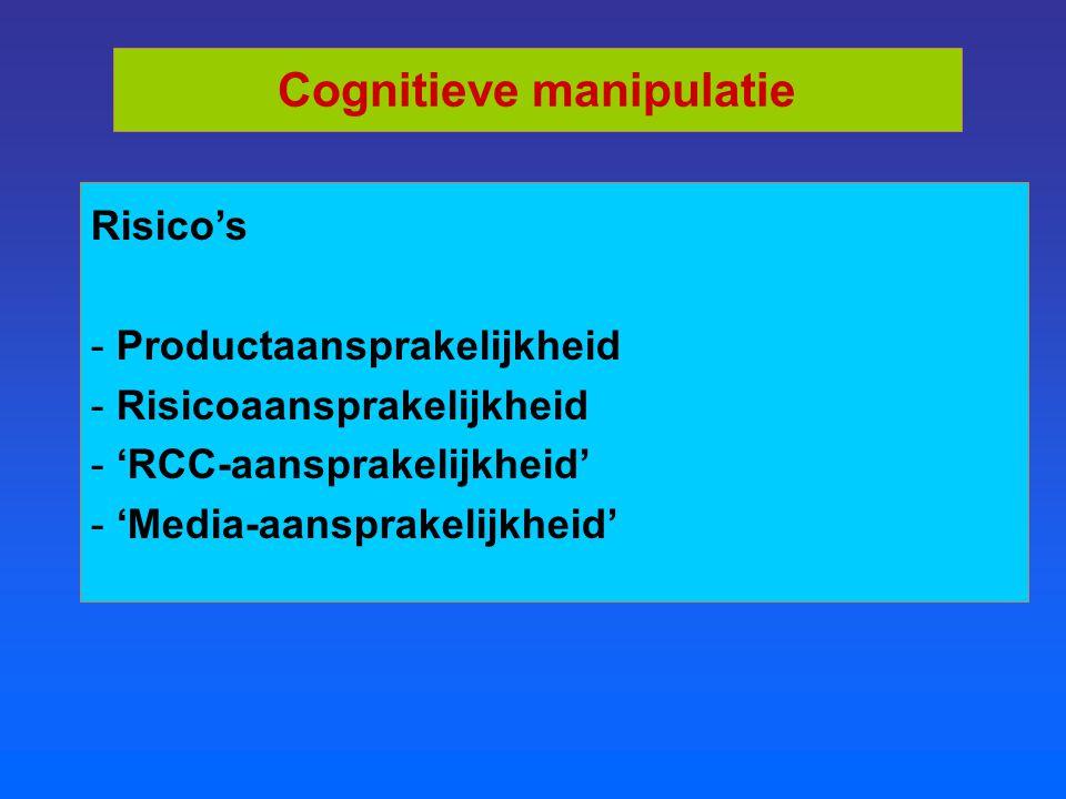 Risico's - Productaansprakelijkheid - Risicoaansprakelijkheid - 'RCC-aansprakelijkheid' - 'Media-aansprakelijkheid' Cognitieve manipulatie