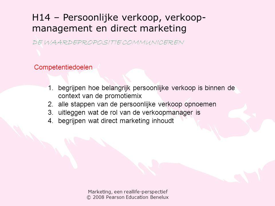 Marketing, een reallife-perspectief © 2008 Pearson Education Benelux H14 – Persoonlijke verkoop, verkoop- management en direct marketing DE WAARDEPROP
