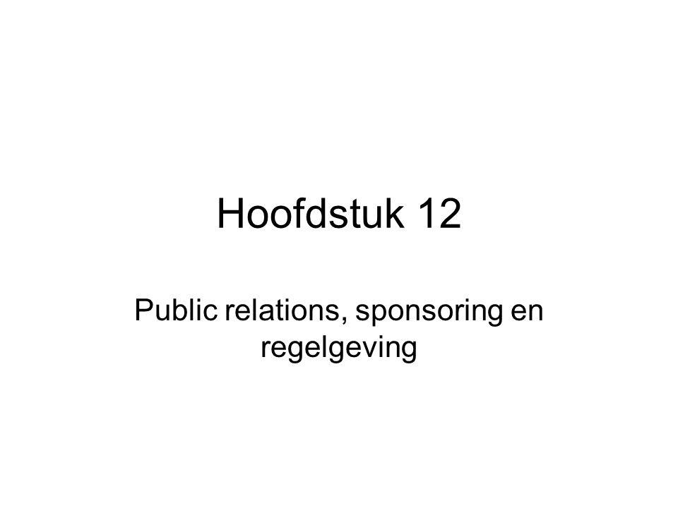 Hoofdstuk 12 Public relations, sponsoring en regelgeving