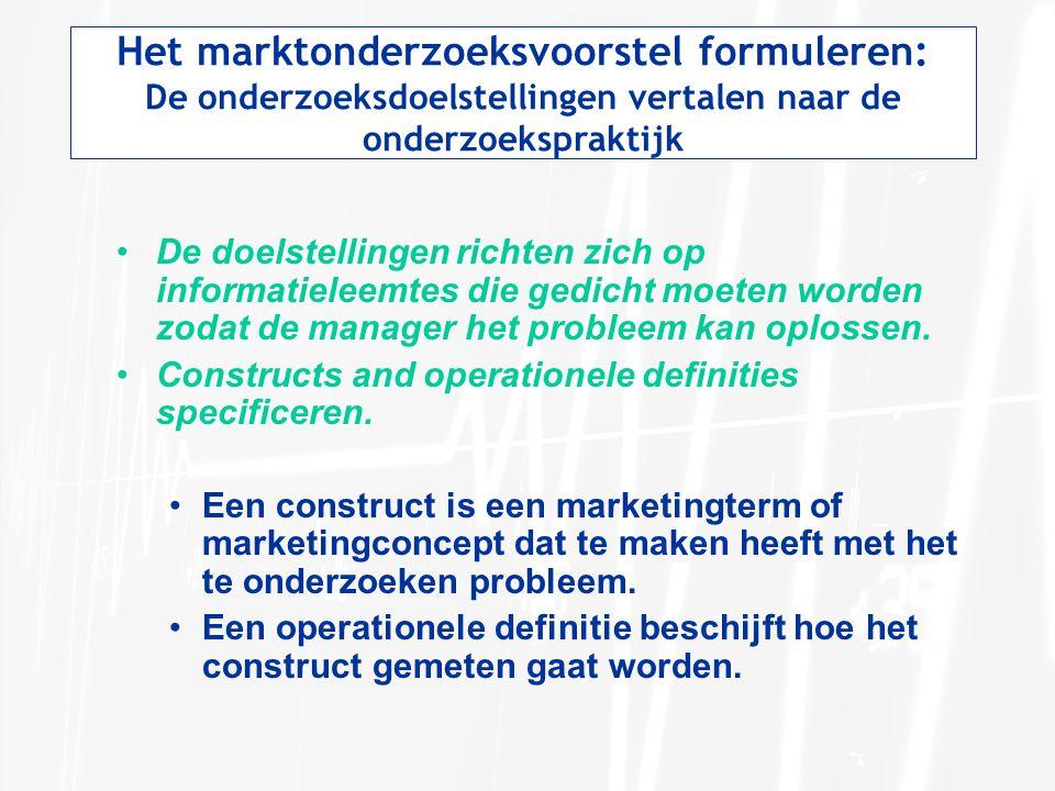 Het marktonderzoeksvoorstel formuleren: De onderzoeksdoelstellingen vertalen naar de onderzoekspraktijk De doelstellingen richten zich op informatiele