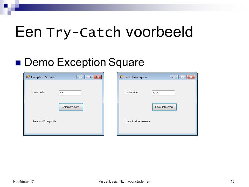 Hoofdstuk 17 Visual Basic.NET voor studenten10 Een Try-Catch voorbeeld Demo Exception Square