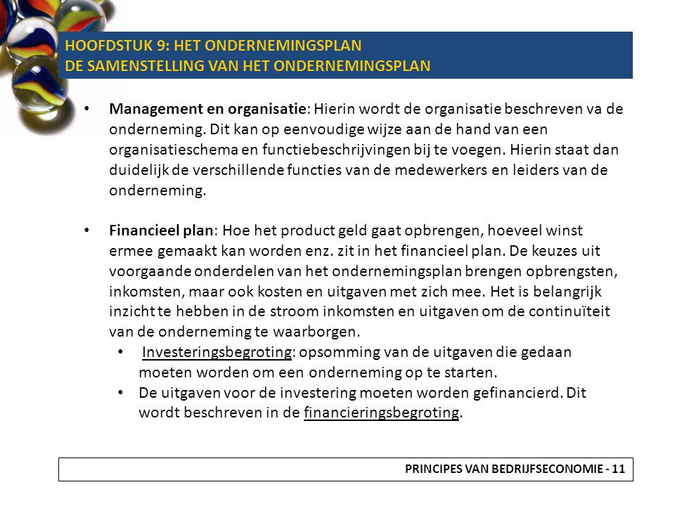 Management en organisatie: Hierin wordt de organisatie beschreven va de onderneming.