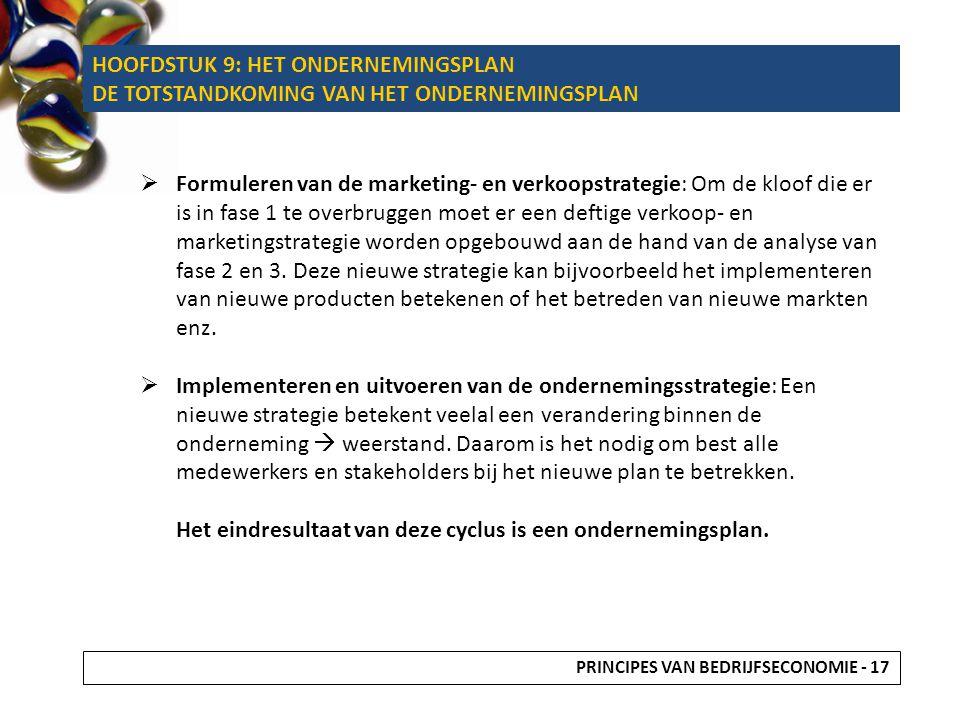 HOOFDSTUK 9: HET ONDERNEMINGSPLAN DE TOTSTANDKOMING VAN HET ONDERNEMINGSPLAN  Formuleren van de marketing- en verkoopstrategie: Om de kloof die er is in fase 1 te overbruggen moet er een deftige verkoop- en marketingstrategie worden opgebouwd aan de hand van de analyse van fase 2 en 3.