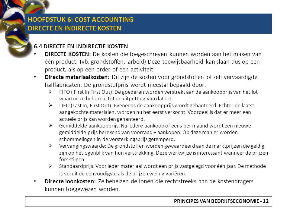 HOOFDSTUK 6: COST ACCOUNTING DIRECTE EN INDIRECTE KOSTEN 6.4 DIRECTE EN INDIRECTIE KOSTEN DIRECTE KOSTEN: De kosten die toegeschreven kunnen worden aa