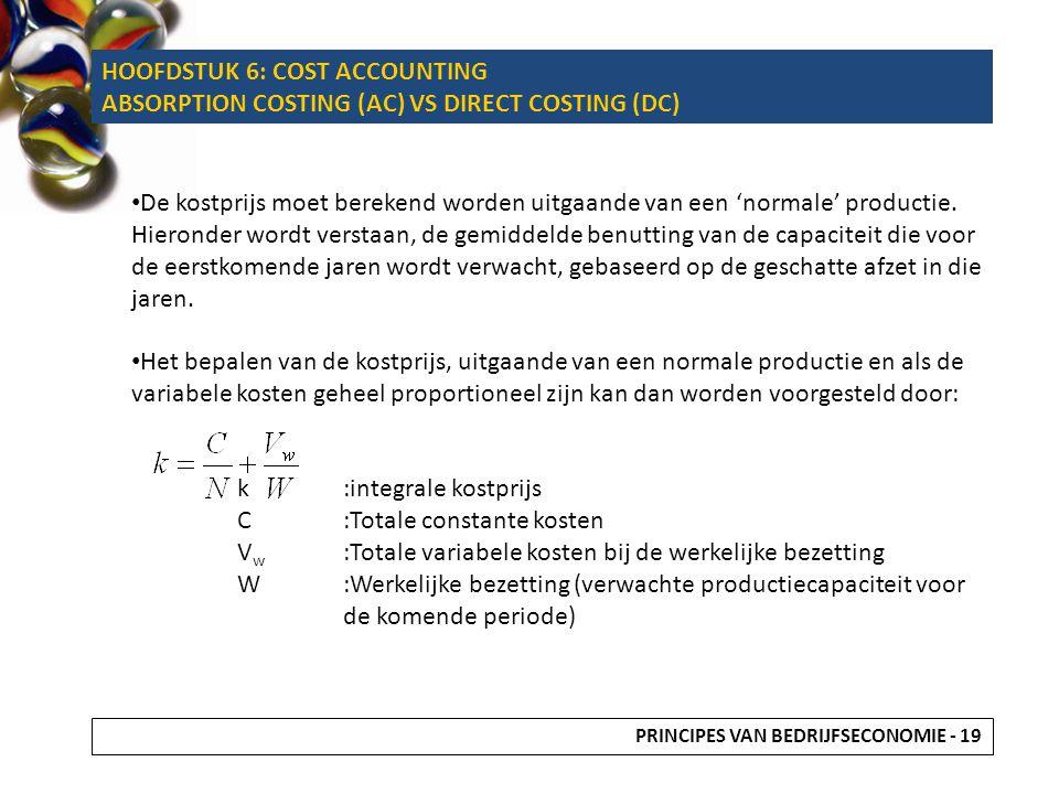 De kostprijs moet berekend worden uitgaande van een 'normale' productie. Hieronder wordt verstaan, de gemiddelde benutting van de capaciteit die voor