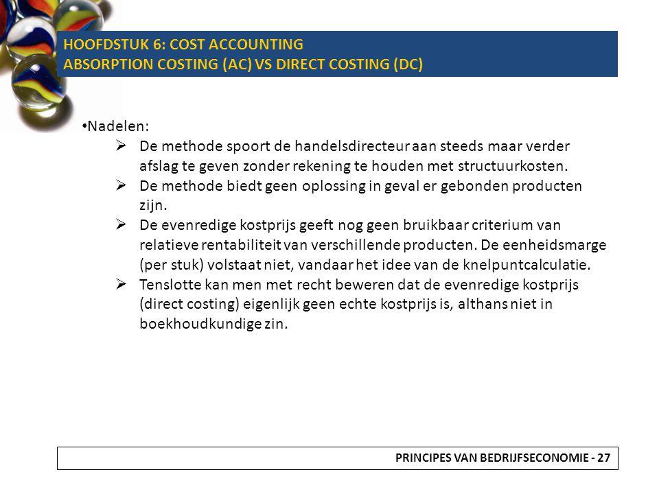 Nadelen:  De methode spoort de handelsdirecteur aan steeds maar verder afslag te geven zonder rekening te houden met structuurkosten.  De methode bi