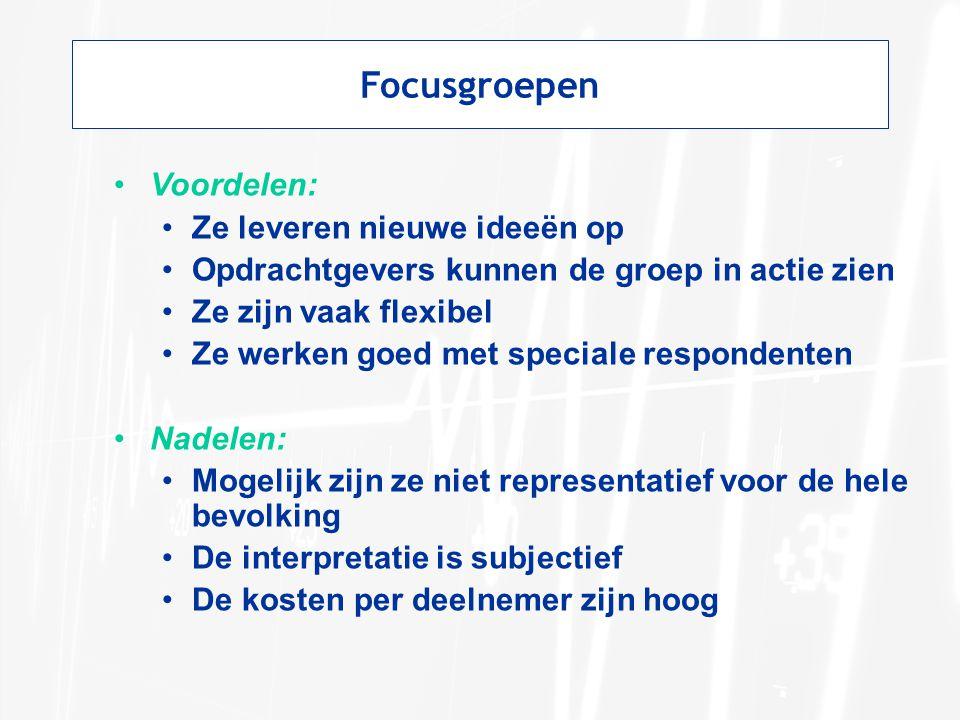 Focusgroepen Voordelen: Ze leveren nieuwe ideeën op Opdrachtgevers kunnen de groep in actie zien Ze zijn vaak flexibel Ze werken goed met speciale res