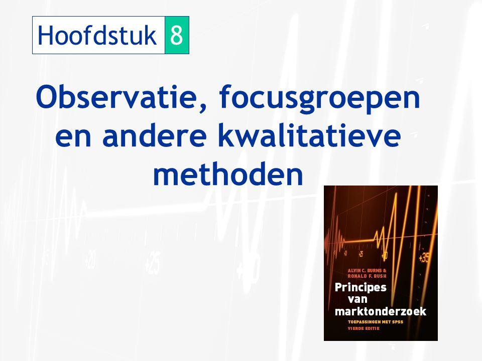 Hoofdstuk8 Observatie, focusgroepen en andere kwalitatieve methoden