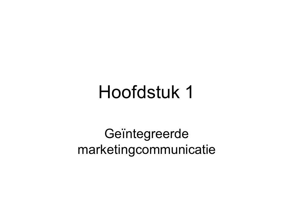 Hoofdstuk 1 Geïntegreerde marketingcommunicatie