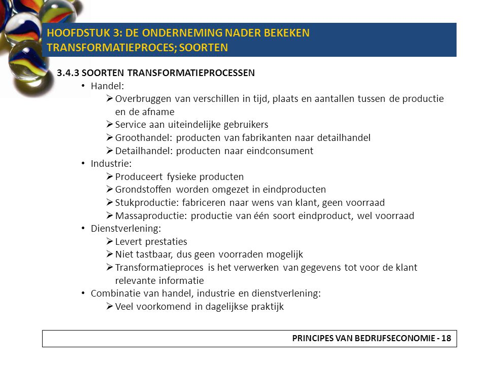 HOOFDSTUK 3: DE ONDERNEMING NADER BEKEKEN TRANSFORMATIEPROCES; SOORTEN 3.4.3 SOORTEN TRANSFORMATIEPROCESSEN Handel:  Overbruggen van verschillen in t