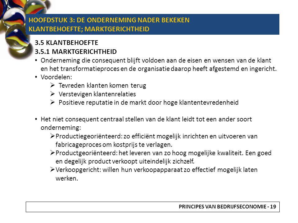 HOOFDSTUK 3: DE ONDERNEMING NADER BEKEKEN KLANTBEHOEFTE; MARKTGERICHTHEID 3.5 KLANTBEHOEFTE 3.5.1 MARKTGERICHTHEID Onderneming die consequent blijft v