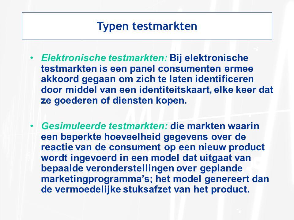 Typen testmarkten Elektronische testmarkten: Bij elektronische testmarkten is een panel consumenten ermee akkoord gegaan om zich te laten identificere