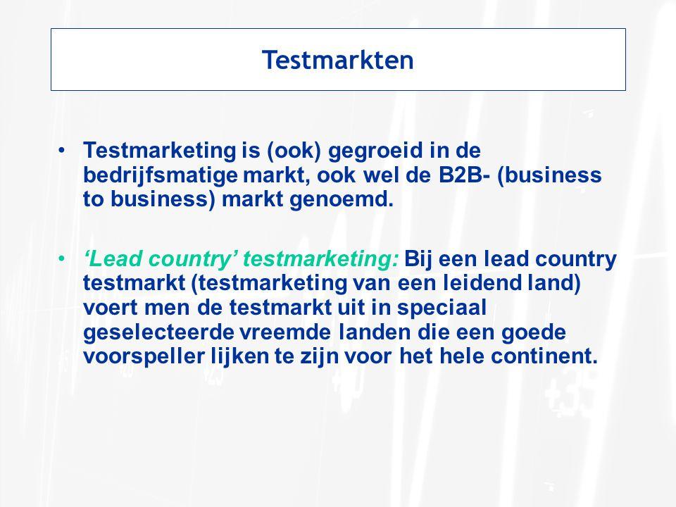 Testmarkten Testmarketing is (ook) gegroeid in de bedrijfsmatige markt, ook wel de B2B- (business to business) markt genoemd. 'Lead country' testmarke