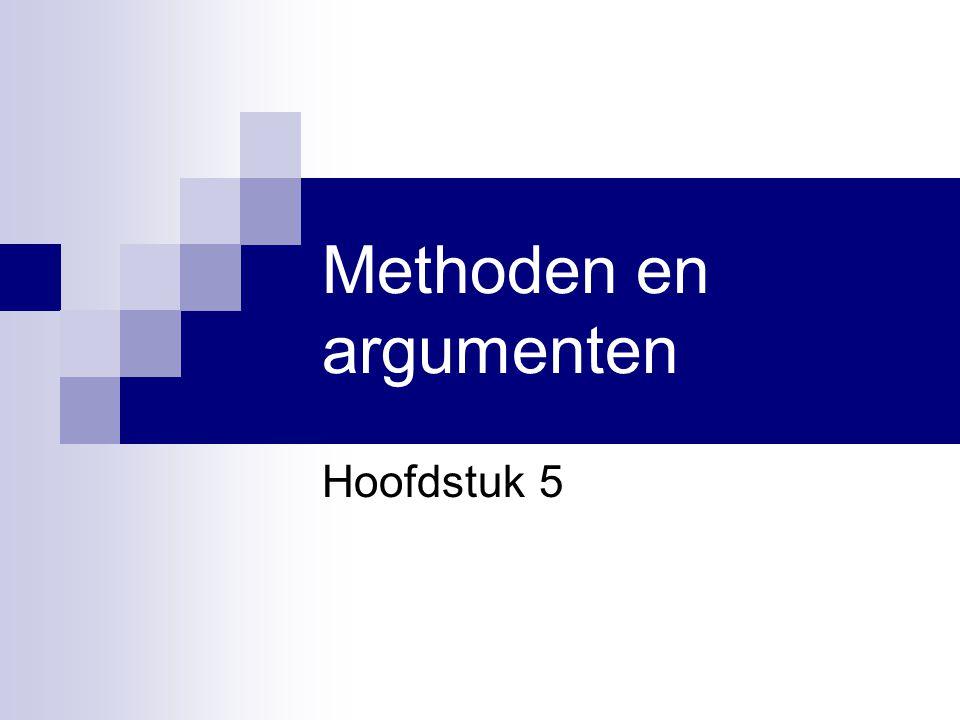 Methoden en argumenten Hoofdstuk 5