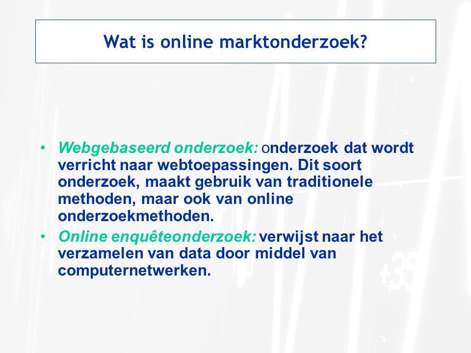 Wat is online marktonderzoek? Webgebaseerd onderzoek: onderzoek dat wordt verricht naar webtoepassingen. Dit soort onderzoek, maakt gebruik van tradit