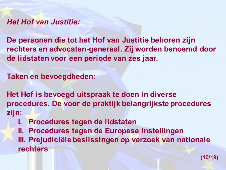 Het Hof van Justitie: De personen die tot het Hof van Justitie behoren zijn rechters en advocaten-generaal.