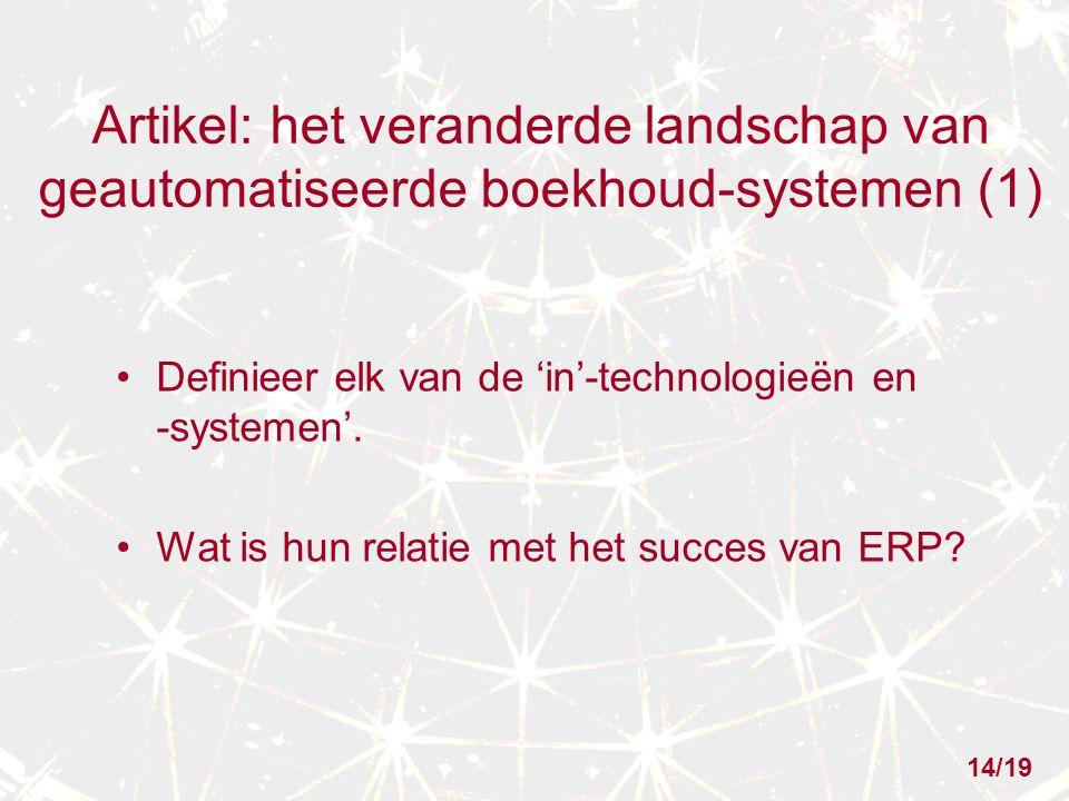 Artikel: het veranderde landschap van geautomatiseerde boekhoud-systemen (1) Definieer elk van de 'in'-technologieën en -systemen'. Wat is hun relatie