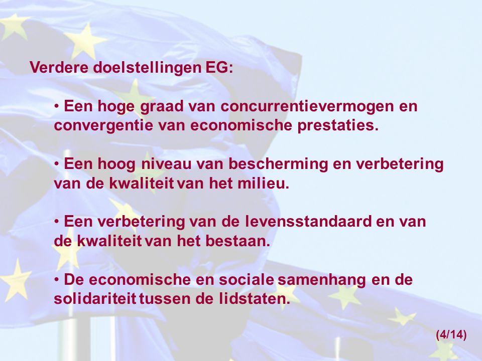 Verdere doelstellingen EG: Een hoge graad van concurrentievermogen en convergentie van economische prestaties.