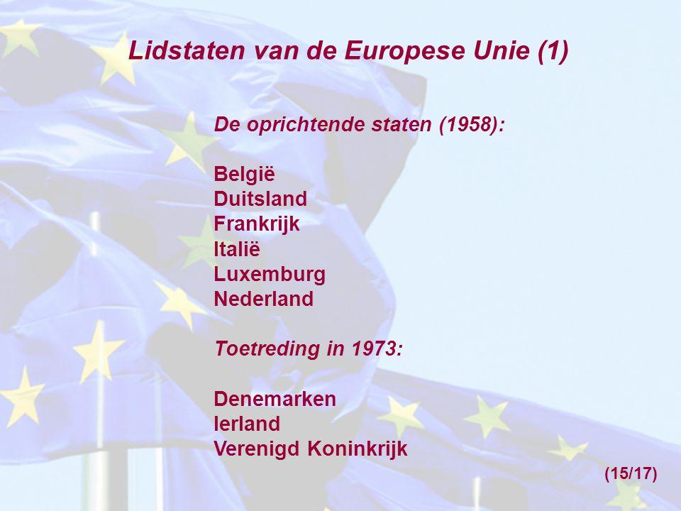 De oprichtende staten (1958): België Duitsland Frankrijk Italië Luxemburg Nederland Toetreding in 1973: Denemarken Ierland Verenigd Koninkrijk Lidstat