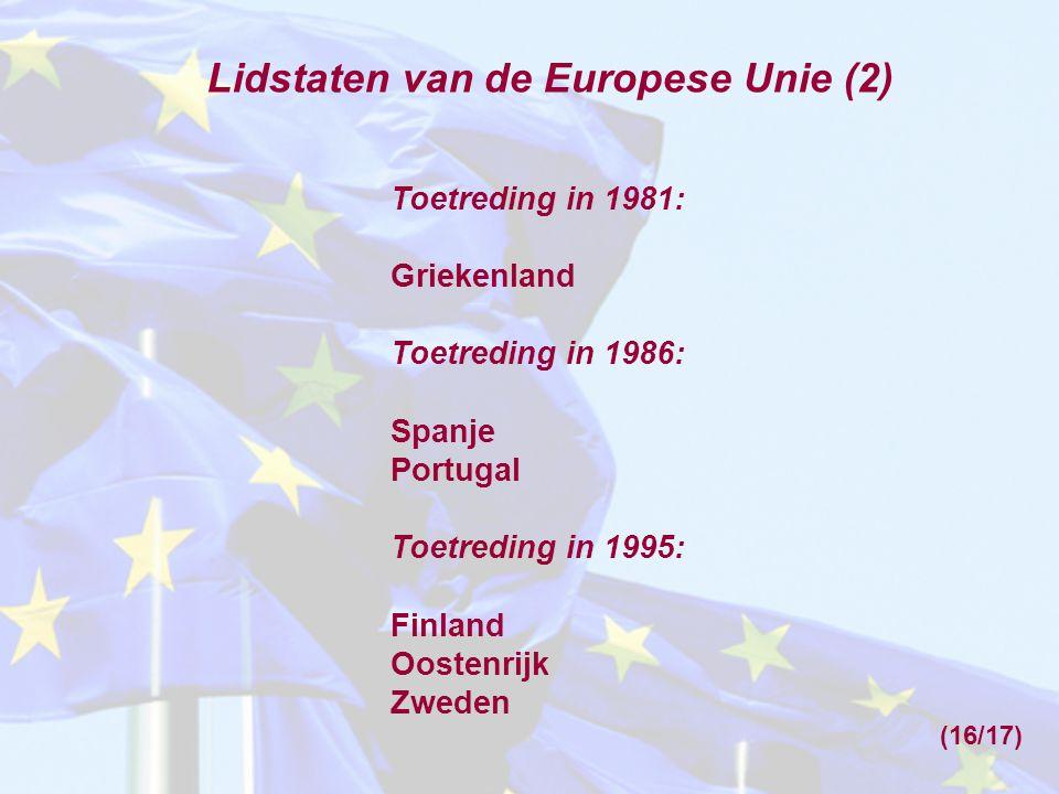 Toetreding in 1981: Griekenland Toetreding in 1986: Spanje Portugal Toetreding in 1995: Finland Oostenrijk Zweden Lidstaten van de Europese Unie (2) (