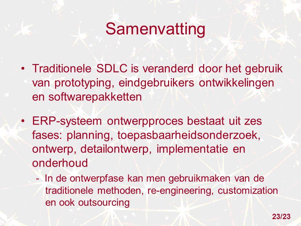 Samenvatting Traditionele SDLC is veranderd door het gebruik van prototyping, eindgebruikers ontwikkelingen en softwarepakketten ERP-systeem ontwerppr
