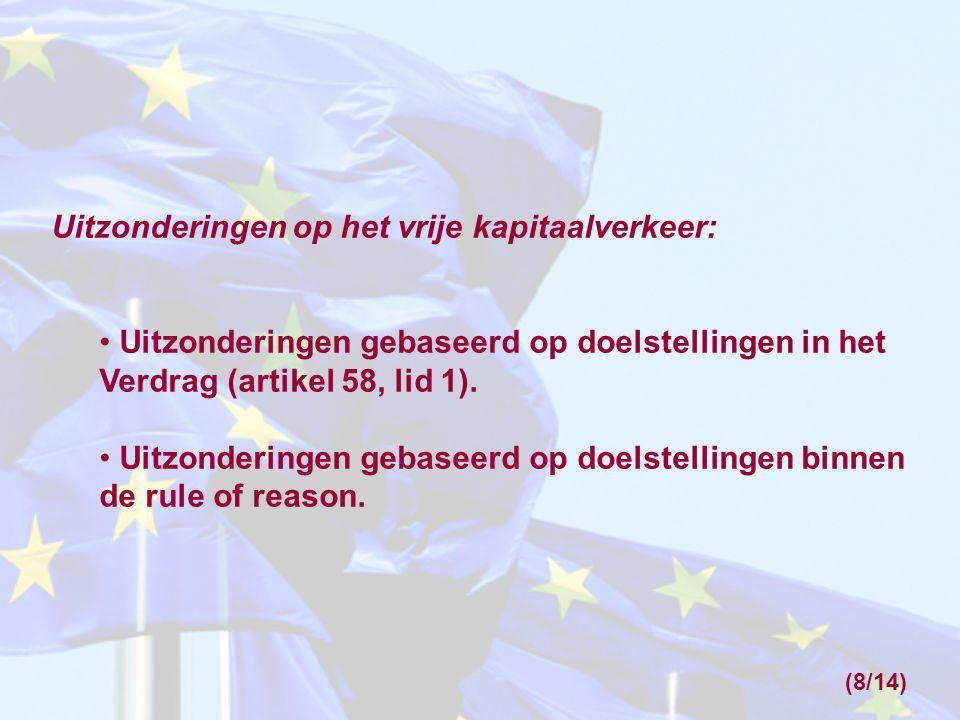 Uitzonderingen op het vrije kapitaalverkeer: Uitzonderingen gebaseerd op doelstellingen in het Verdrag (artikel 58, lid 1).