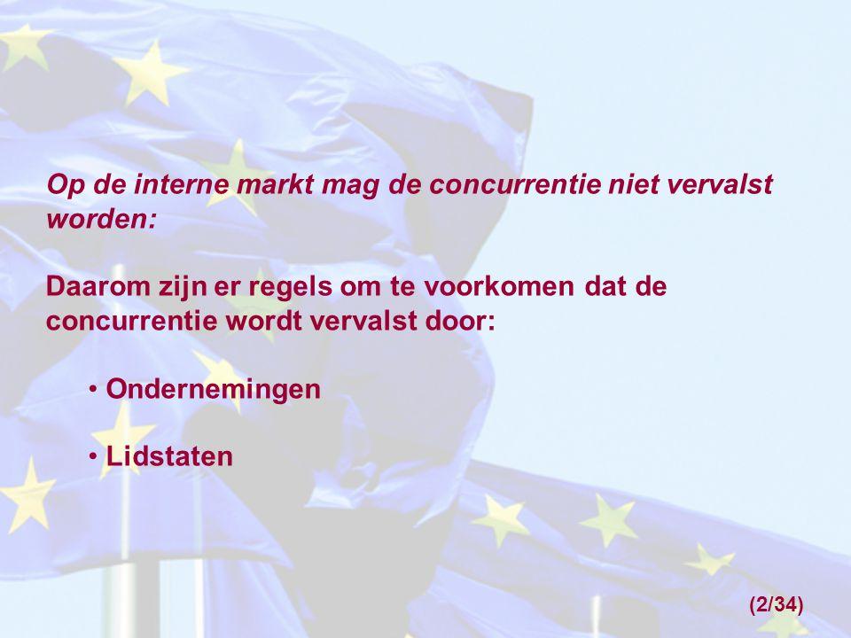 De belangrijkste regels om vervalsing van de concurrentie door ondernemingen te voorkomen zijn: Het verbod van artikel 81, lid 1 (bijvoorbeeld verbod van concurrentiebeperkende overeenkomsten).
