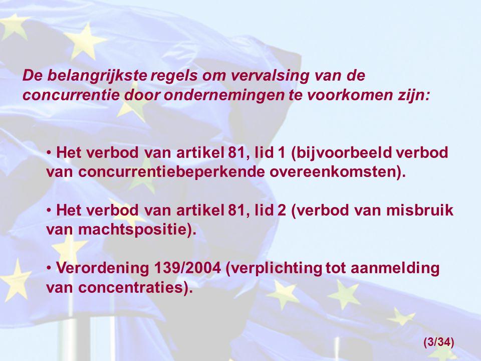 Verordening 1/2003: De Commissie is de rol van Europese mededingingsautoriteit toebedeeld.