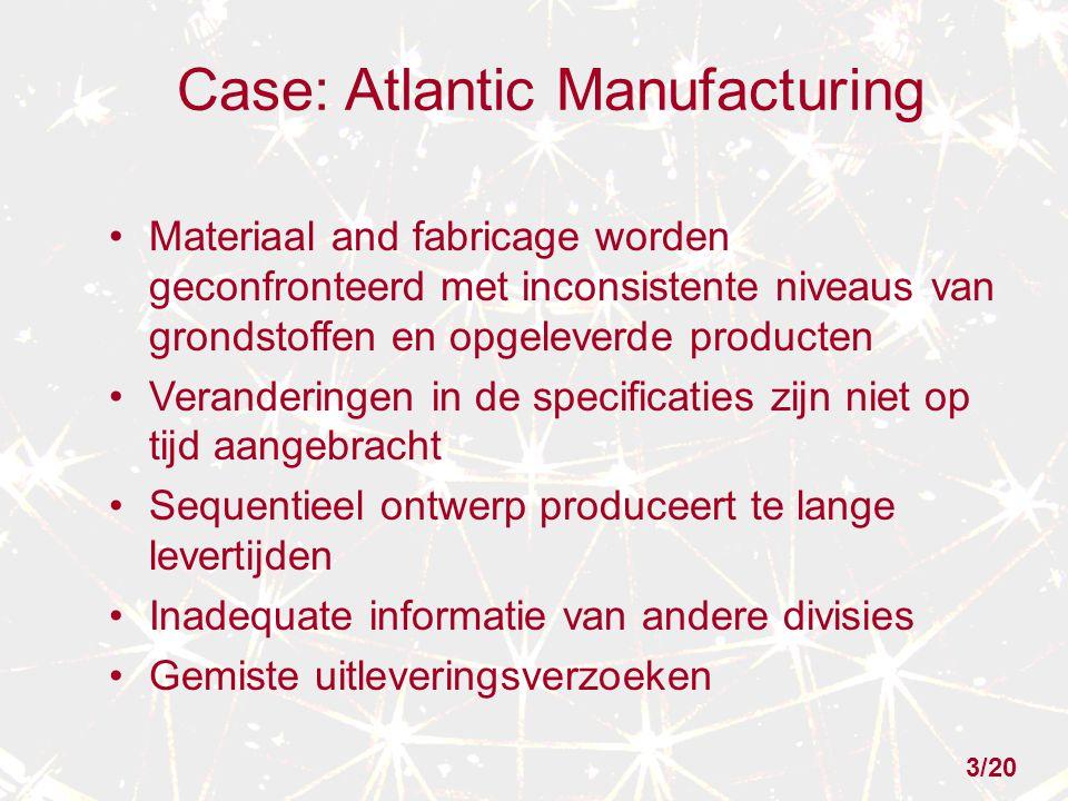 Case: Atlantic Manufacturing Materiaal and fabricage worden geconfronteerd met inconsistente niveaus van grondstoffen en opgeleverde producten Verande