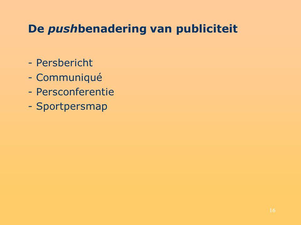16 De pushbenadering van publiciteit - Persbericht - Communiqué - Persconferentie - Sportpersmap