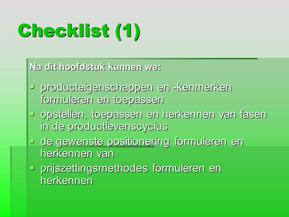 Checklist (1) Na dit hoofdstuk kunnen we:  producteigenschappen en -kenmerken formuleren en toepassen  opstellen, toepassen en herkennen van fasen i