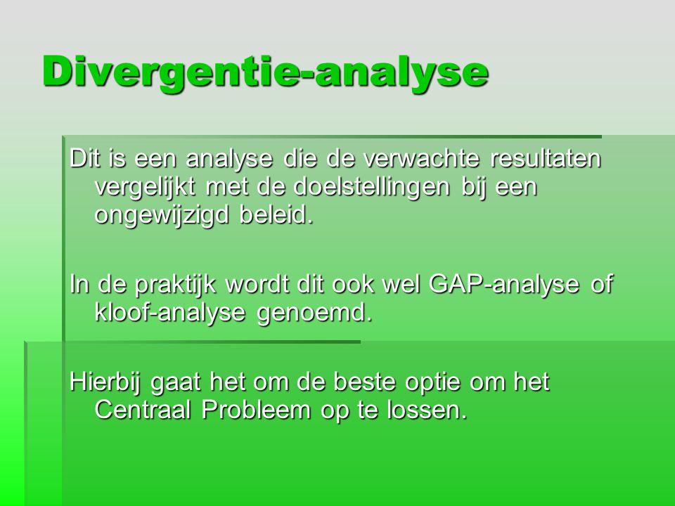 Divergentie-analyse Dit is een analyse die de verwachte resultaten vergelijkt met de doelstellingen bij een ongewijzigd beleid. In de praktijk wordt d