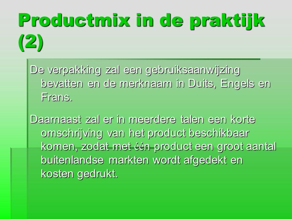 Productmix in de praktijk (2) De verpakking zal een gebruiksaanwijzing bevatten en de merknaam in Duits, Engels en Frans. Daarnaast zal er in meerdere