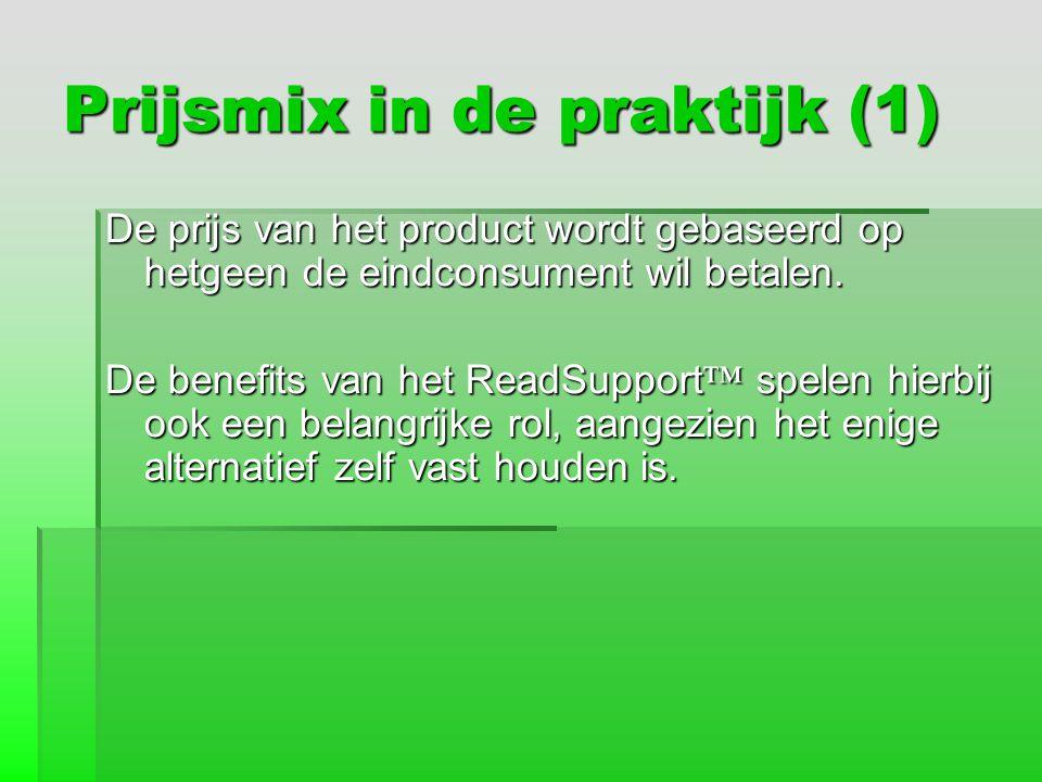 Prijsmix in de praktijk (1) De prijs van het product wordt gebaseerd op hetgeen de eindconsument wil betalen. De benefits van het ReadSupport ™ spelen