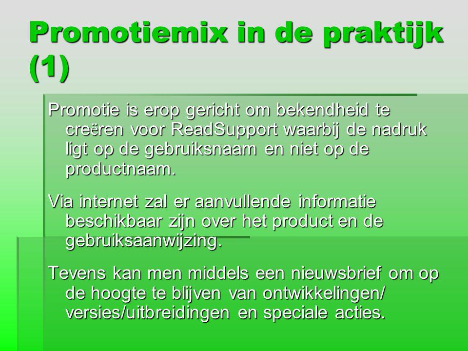 Promotiemix in de praktijk (1) Promotie is erop gericht om bekendheid te cre ë ren voor ReadSupport waarbij de nadruk ligt op de gebruiksnaam en niet