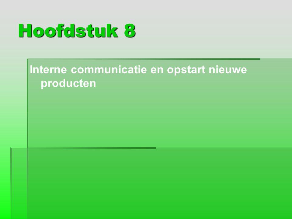 Hoofdstuk 8 Interne communicatie en opstart nieuwe producten