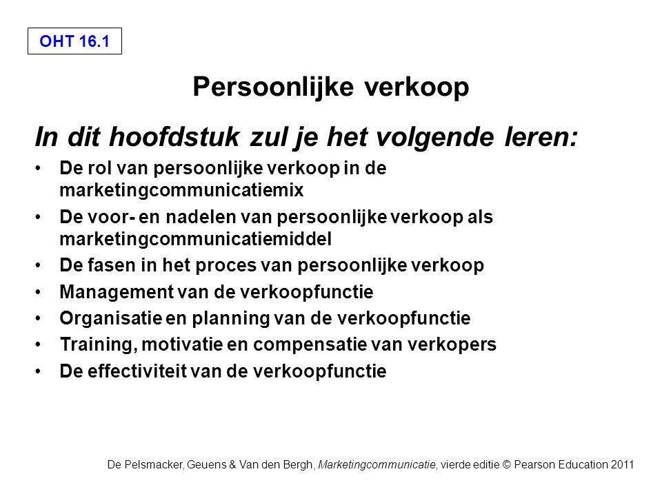 OHT 16.2 De Pelsmacker, Geuens & Van den Bergh, Marketingcommunicatie, vierde editie © Pearson Education 2011 Vormen van persoonlijke verkoop